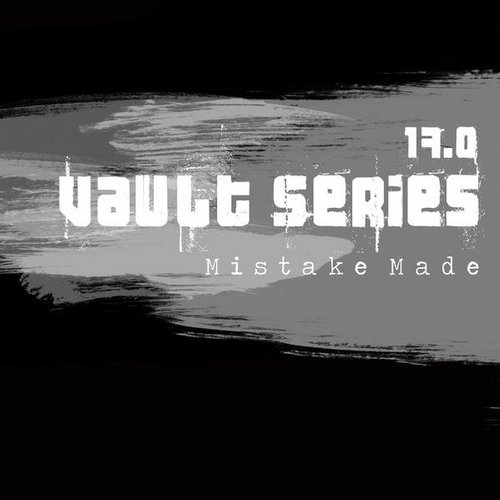 Mistake Made - Vault Series 17.0 [VAULT017]